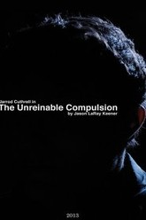 The Unreinable Compulsion Trailer
