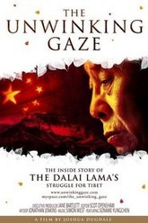 The Unwinking Gaze:The Inside Story of the Dalai Lama's Struggle for Tibet Trailer
