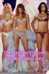 The Victoria's Secret Fashion Show 2003 Trailer