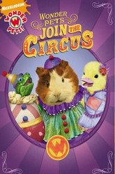 The Wonder Pets - Join the Circus Trailer
