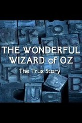 The Wonderful Wizard of Oz: The True Story Trailer