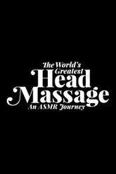 The World's Greatest Head Massage: An ASMR Journey Trailer