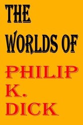 The Worlds of Philip K. Dick Trailer