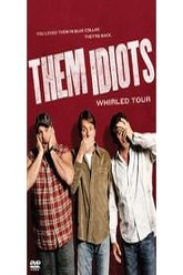 Them Idiots: Whirled Tour Trailer