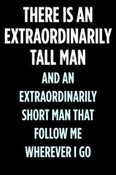 there is an extraordinarily tall man and an extraordinarily short man that follow me wherever I go Trailer