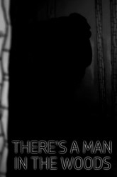 There's a Man in the Woods Trailer