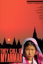 They Call It Myanmar: Lifting the Curtain Trailer