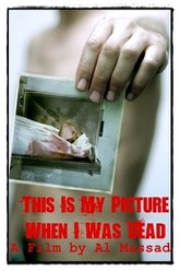This Is My Picture When I Was Dead Trailer