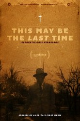 This May Be the Last Time Trailer