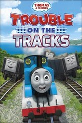Thomas & Friends: Trouble on the Tracks Trailer