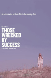Those Wrecked By Success Trailer