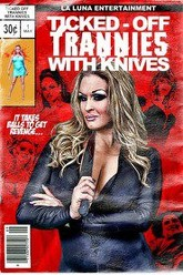Ticked-Off Trannies with Knives Trailer