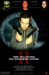 Time Travelers 2: The Darkness Within Trailer
