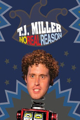 T.J. Miller: No Real Reason Trailer