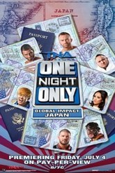 TNA One Night Only: Global IMPACT Japan 2014 Trailer
