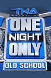 TNA One Night Only: #OldSchool 2014 Trailer