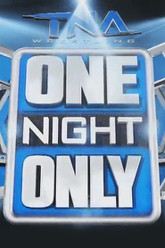 TNA One Night Only X-Travaganza 2013 Trailer