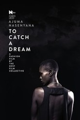 To Catch a Dream Trailer