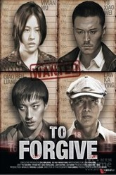 To Forgive Trailer