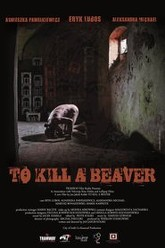 To Kill a Beaver Trailer