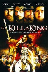 To Kill a King Trailer