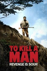 To Kill a Man Trailer