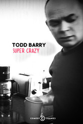 Todd Barry: Super Crazy Trailer