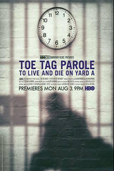 Toe Tag Parole: To Live and Die on Yard A Trailer