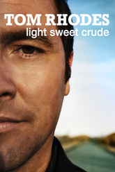 Tom Rhodes: Light, Sweet, Crude Trailer