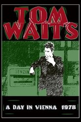 Tom Waits: A Day in Vienna Trailer