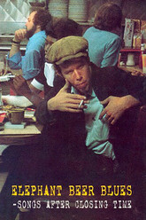 Tom Waits - Elephant Beer Blues - Songs After Closing Time Trailer
