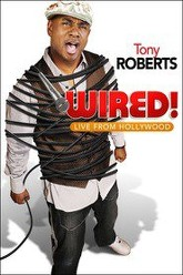 Tony Roberts: Wired! Trailer