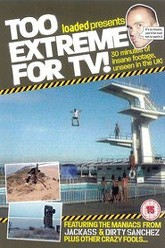Too Extreme For TV! Trailer