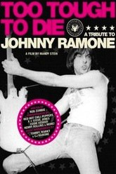 Too Tough to Die: A Tribute to Johnny Ramone Trailer