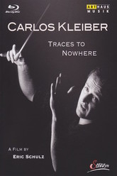 Traces to Nowhere: The Conductor Carlos Kleiber Trailer