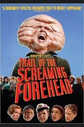 Trail of the Screaming Forehead Trailer