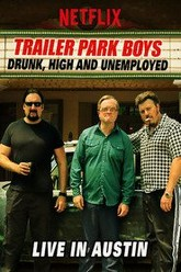 Trailer Park Boys: Drunk, High and Unemployed: Live In Austin Trailer