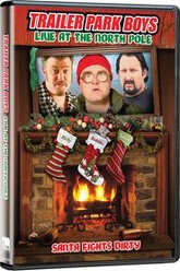 Trailer Park Boys: Live at the North Pole Trailer