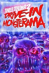 Trailer Trauma 2: Drive-In Monsterama Trailer