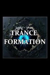 Trance-Formation Trailer