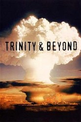 Trinity And Beyond: The Atomic Bomb Movie Trailer