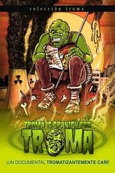 Troma is spanish for Troma Trailer