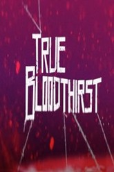 True Bloodthirst Trailer