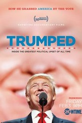 Trumped: Inside the Greatest Political Upset of All Time Trailer