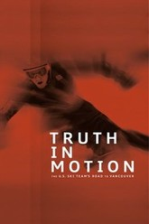 Truth in Motion: The U.S. Ski Team's Road to Vancouver Trailer