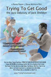 Trying to Get Good: The Jazz Odyssey of Jack Sheldon Trailer