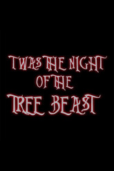 Twas the Night of the Tree Beast Trailer