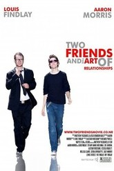 Two Friends And The Art Of Relationships Trailer