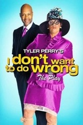Tyler Perry's I Don't Want to Do Wrong: The Play Trailer
