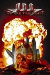 U.D.O.:  We Are The Timebombs Trailer